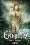 Anne ROBILLARD - Les héritiers d'Enkidiev T.5 - Abussos