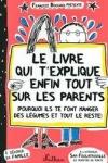 Françoize BOUCHER - Le livre qui t'explique enfin tout sur les parents