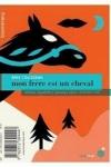 Alex COUSSEAU - Mon cheval s'appelle Orage - Mon frère est un cheval