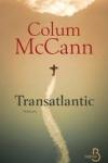 Colum MCCANN - Transatlantic
