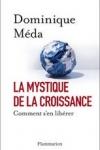 Dominique MÉDA - La mystique de la croissance : Comment s'en libérer ?