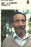 Pierre RABHI - Vers la sobriété heureuse