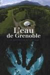 Béatrice MÉTÉNIER - L'eau de Grenoble, un patrimoine en héritage
