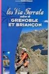 Pascal SOMBARDIER - Les via ferrata autour de Grenoble et Briançon