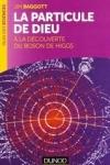 Jim BAGGOTT - La particule de Dieu : A la découverte du boson de Higgs