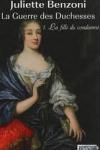 Juliette BENZONI - La guerre des duchesses