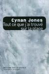 Cynan JONES - Tout ce que j'ai trouvé sur la plage