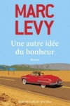 Marc LEVY - Une autre idée du bonheur*