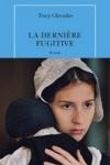 Tracy CHEVALIER - La dernière fugitive