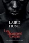 Laird HUNT - Les bonnes gens