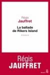 Régis JAUFFRET - La ballade de Rickers Island
