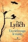 Paul LYNCH - Un ciel rouge, le matin