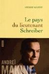Andreï MAKINE - Le pays du lieutenant Schreiber