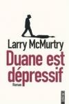 Larry Mc MURTRY - Duane est dépressif