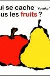 Yusuke YONEZU - Qui se cache sous les fruits ?