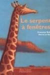 Françoise BOBÉ et Hervé LE GOFF - Le serpent à fenêtres