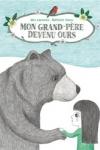 Alex COUSSEAU et Nathalie CHOUX - Mon grand-père devenu ours