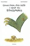 Vincent MALONE et André BOUCHARD - Quand papa était petit, y'avait des dinosaures