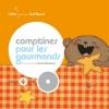 COLLECTIF - Comptines pour les gourmands