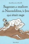 Jihad DARWICHE et David B. - Sagesses et malices de Nasreddine, le fou qui était sage