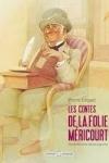 Pierre GRIPARI et Claude LAPOINTE - Les contes de la folie Méricourt