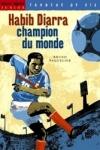 Bruno PAQUELIER - Habib Diara, champion de foot