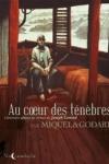 S. Miquel et L. Godart - AU COEUR DES TÉNÈBRES