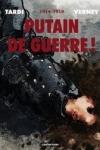 R. Tardi et J.-P. Verney - PUTAIN DE GUERRE ! T.1 et T.2