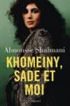 Abnousse SHALMANI - Khomeiny, Sade et moi