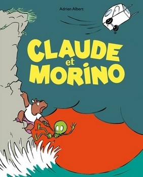 CLAUDE ET MORINO TOME 1<br/>Adrien ALBERT