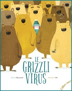GRIZZLI VIRUS (LE)<br/>Émilie CHAZERAND