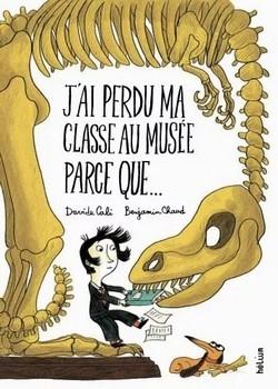 J'AI PERDU MA CLASSE AU MUSÉE PARCE QUE...<br/>Davide CALI