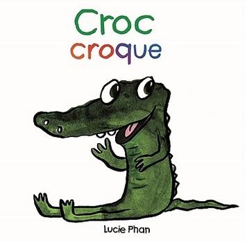 CROC CROQUE<br/>Lucie PHAN