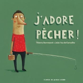 J'ADORE PÊCHER<br/>Thierry BONNEYRAT