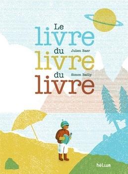 LIVRE DU LIVRE DU LIVRE (LE)<br/>Julien BAER