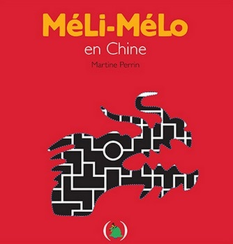 MÉLI-MÉLO EN CHINE<br/>Martine PERRIN
