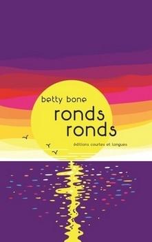 RONDS RONDS<br/>Betty BONE