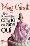Meg CABOT Une (irrésistible) envie T.3