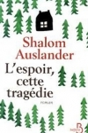 Shalom AUSLANDER  L'espoir, cette tragédie