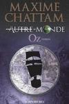 Maxime CHATTAM  Autre-monde T.5 : Oz