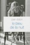 Joan DIDION  Le bleu de la nuit