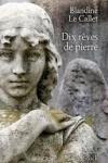Blandine LE CALLET  Dix rêves de pierre