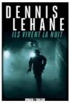 Dennis LEHANE  Ils vivent la nuit