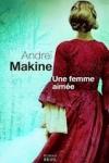 Andréi MAKINE  Une femme aimée