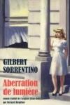 Gilbert SORRENTINO  Aberration de lumière