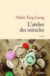 Valérie TONG CUONG  L'atelier des miracles