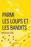 PARMI LES LOUPS ET LES BANDITS – Atticus LISH