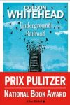 UNDERGROUND RAILROAD – Colson WHITEHEAD