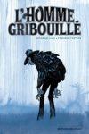 HOMME GRIBOUILLÉ (L') – Serge LEHMAN & Frederik PEETERS