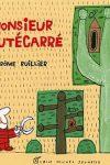 MONSIEUR TOUTÉCARRÉ – Jérôme RUILLIER